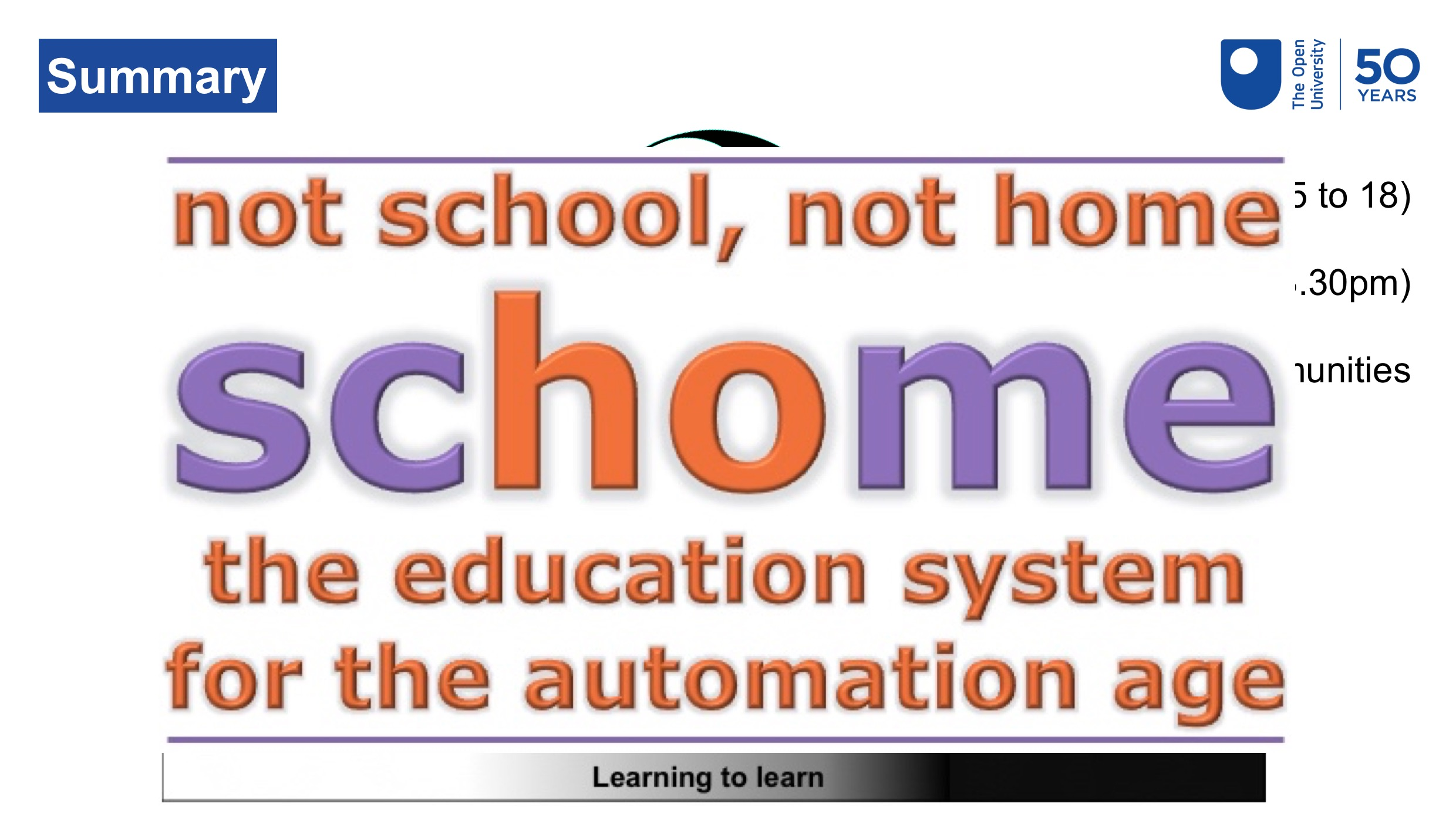 Not school, not home, schome, the education system for the automation age