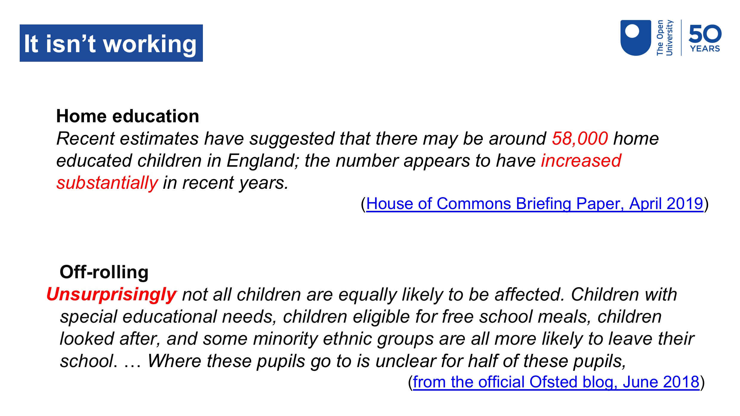 Increase in the level of homeschooling and evidence that not all children are treated equally by schools